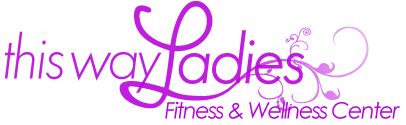 This Way Ladies Fitness & Wellness Center